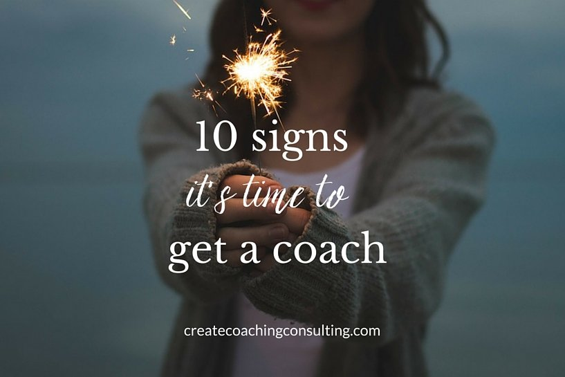 10 signs it's time for a coach