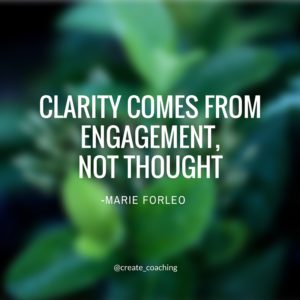 Clarity comes from engagement, not thought