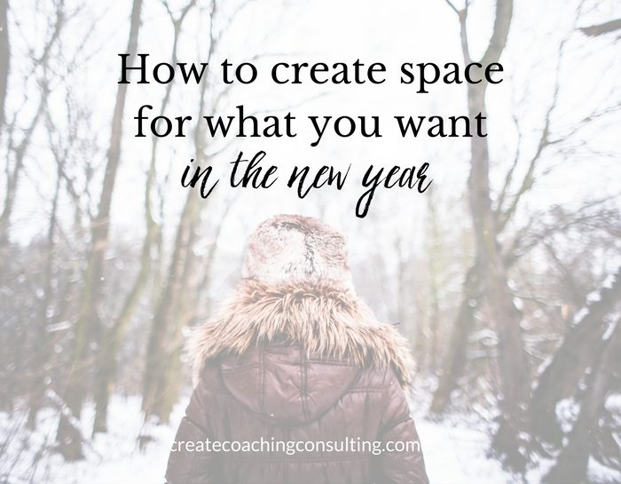 Create space for what you want in the new year