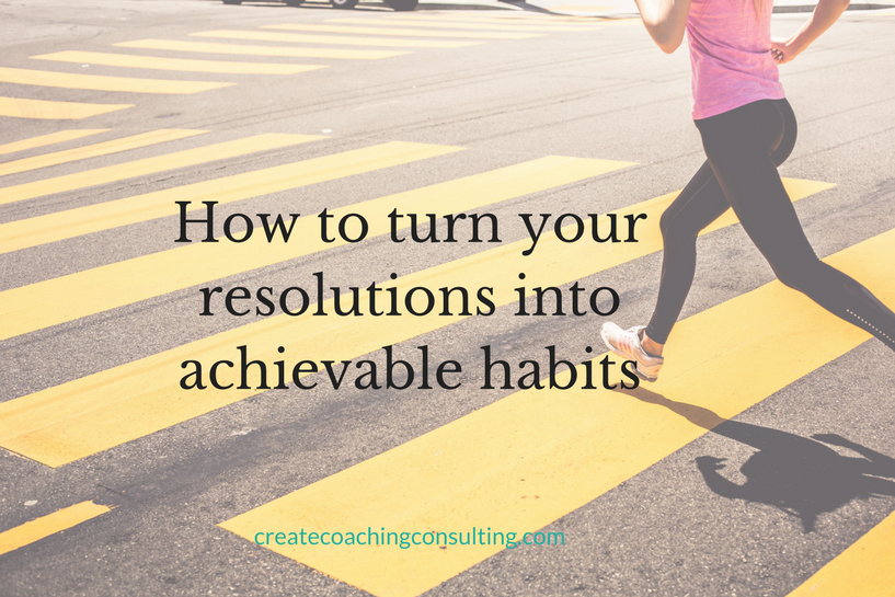 How to turn your resolutions into achievable habits