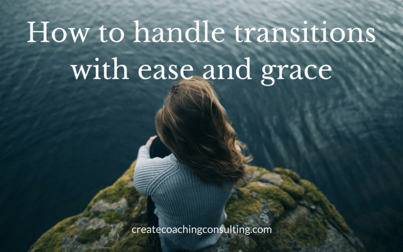 How to handle transitions with ease and grace