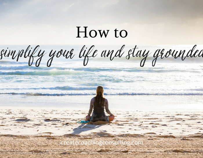 How to simplify your life and stay grounded this season