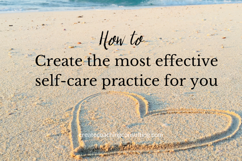 How to create the most effective self-care practice for you