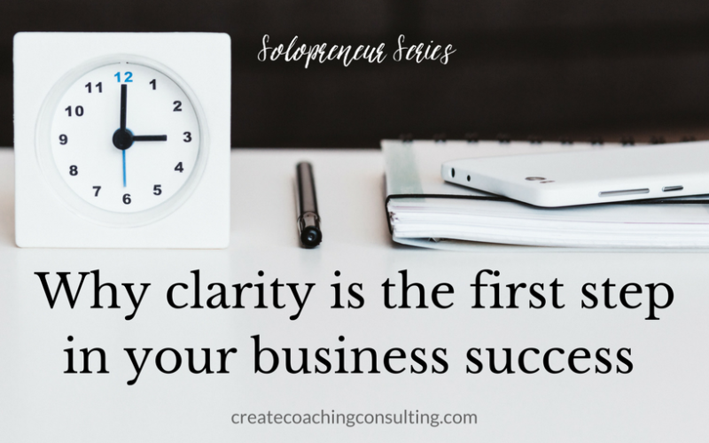 Solopreneur Series: Why clarity is the first step in your business success